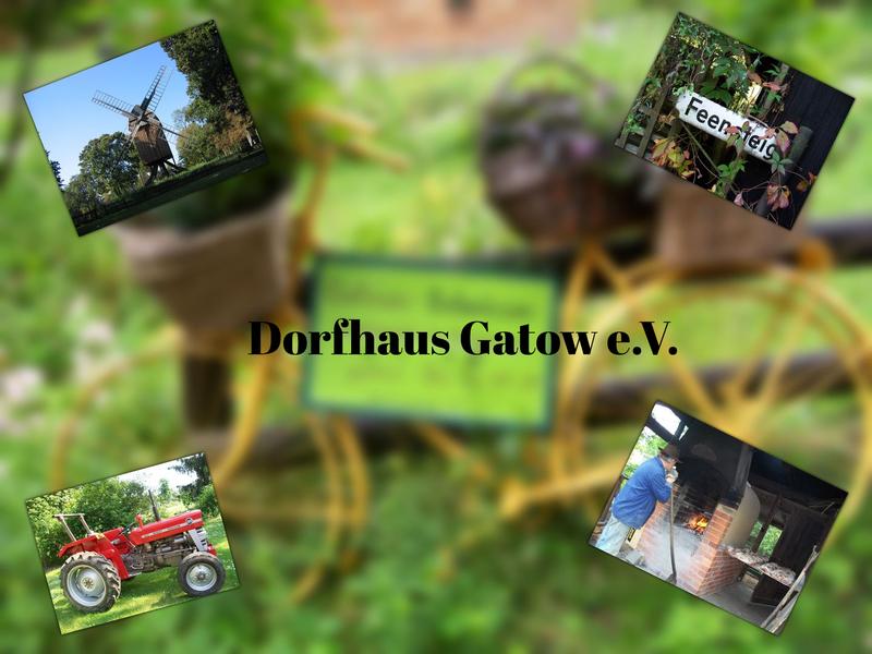 """Information über den Verein """"Dorfhaus Gatow  e.V"""" und den ehemaligen """"Förderverein historisches Gatow e.V."""""""